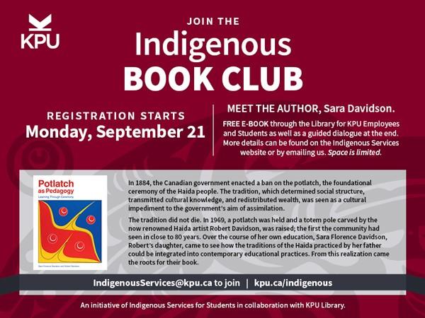 Indigenous Book Club at KPU. Registration begins Monday September 21. Email indigenousservices@kpu.ca